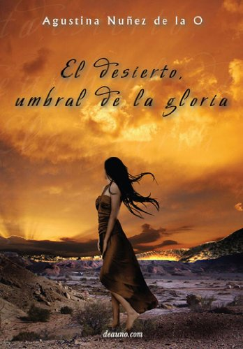 El desierto, umbral de la gloria (Spanish Edition)