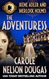 The Adventuress: A Novel of Suspense featuring Irene Adler and Sherlock Holmes