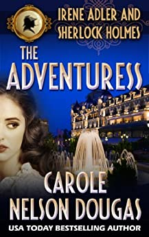 The Adventuress: A Novel of Suspense featuring Irene Adler and Sherlock Holmes by [Douglas, Carole Nelson]