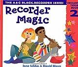 Recorder Magic – Recorder Magic: Descant Tutor Book 2: Tutor Book Bk.2