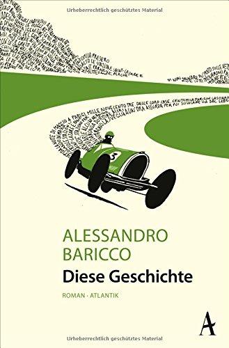 Baricco, Alessandro: Diese Geschichte