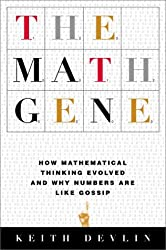 The Math Gene: How Mathematical Thinking Evolved and Why Numbers Are Like Gossip by Keith Devlin (2000-08-01)