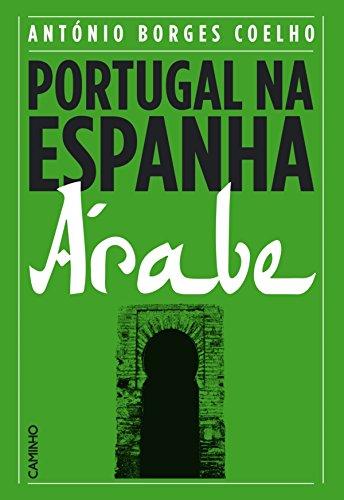 Portugal na Espanha Árabe (Portuguese Edition)
