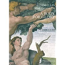 A Body for Glory: Theology of the Body in the Papal Collections