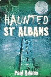Haunted St Albans