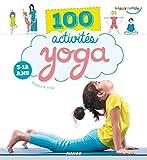 100 activités yoga : 3-12 ans