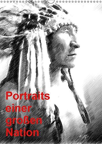 Portraits einer großen Nation (Wandkalender 2019 DIN A3 hoch): Die Vielfalt der amerikanischen Ureinwohner. (Monatskalender, 14 Seiten ) (CALVENDO Menschen)