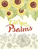 Color Your Psalms: An Inspiring Christian Coloring Book for Relaxation, Inspiration and Stress Relief: Scripture Coloring Book with Psalm and Bible ... Volume 2 (Christian Coloring Book for Adults)