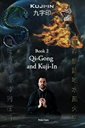 Kuji-In 2: Qi-Gong and Kuji-In: Volume 2 by Maha Vajra (2016-03-01)