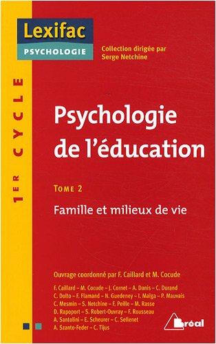 Psychologie de l'éducation : Tome 2, Famille et milieux de vie par Françoise Caillard
