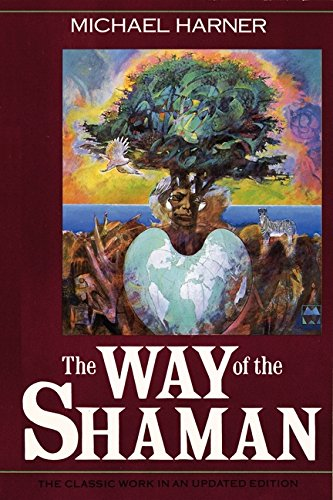 The Way of the Shaman por Michael Harner
