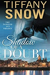 Shadow of a Doubt (Tangled Ivy) by Tiffany Snow (2015-05-12)