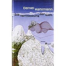 Die Vermessung der Welt. Roman von Daniel Kehlmann Ausgabe 20 (2011)