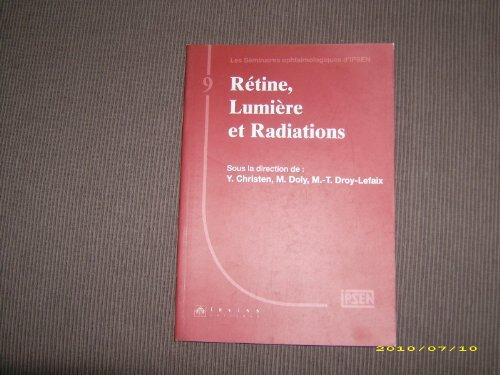 Les Séminaires ophtalmologiques d'Ipsen Tome 9 - Rétine Lumière et radiations (Abbaye De Royaumont 18/19 mars 1997)