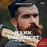 Mann, unrasiert - Hörbuch (Mp3): Wild, echt und berufen