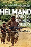 Helmand: Diaries of Front-line Soldiers (General Military)