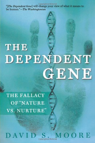 The Dependent Gene: The Fallacy of Nature Vs. Nurture: The Fallacy of Nature/Nurture
