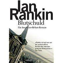 Blutschuld - Inspector Rebus 6: Kriminalroman (DIE INSPECTOR REBUS-ROMANE)