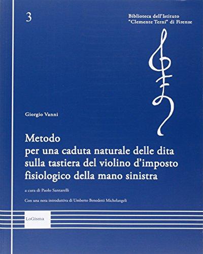 Metodo per una caduta naturale delle dita sulla tastiera del violino d'imposto fisiologico della mano sinistra