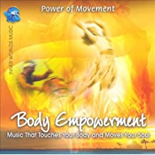 Power of Movement: Body Empowerment - Music That Touches Your Body and Moves Your Soul