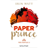 Paper Prince (versione italiana) (The Royals Vol. 2)