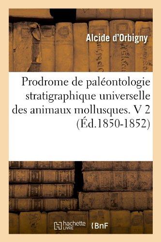 Prodrome de paléontologie stratigraphique universelle des animaux mollusques. V 2 (Éd.1850-1852)