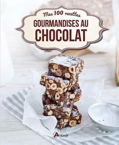 GOURMANDISES AU CHOCOLAT MES 100 RECETTES par Collectif