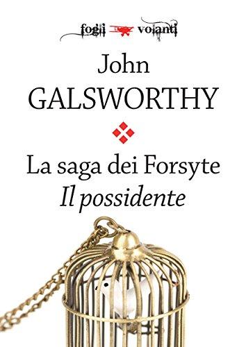 La saga dei Forsyte. Primo volume. Il possidente (Fogli volanti)
