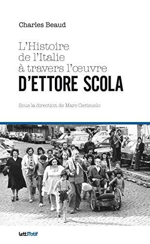 Ettore Master (L'Histoire de l'Italie à travers l'oeuvre d'Ettore Scola: Mémoire Master 2 cinéma université Aix-Marseille (Thèses/Essais) (French Edition))