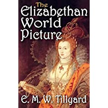 [The Elizabethan World Picture] (By: E. M. W. Tillyard) [published: August, 2011]