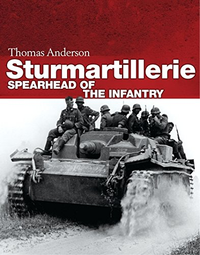 Sturmartillerie: Spearhead of the infantry (General Military) por Thomas Anderson