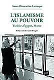 L'islamisme au pouvoir - Tunisie, Egypte, Maroc