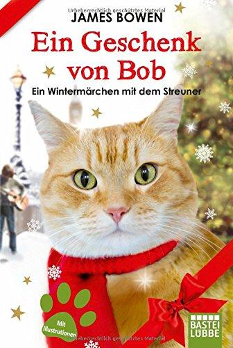 Buchseite und Rezensionen zu 'Ein Geschenk von Bob: Ein Wintermärchen mit dem Streuner' von James Bowen