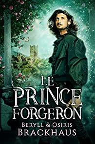 Le Prince Forgeron par Beryll Brackhaus
