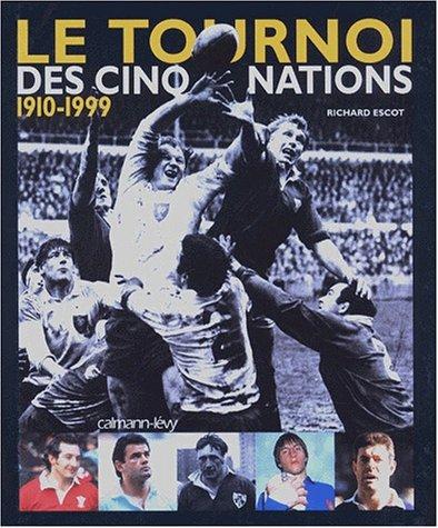 Le tournoi des cinq nations, 1910-1999