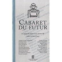 Cabaret du futur : 21 auteurs de théâtre sur la planète SF