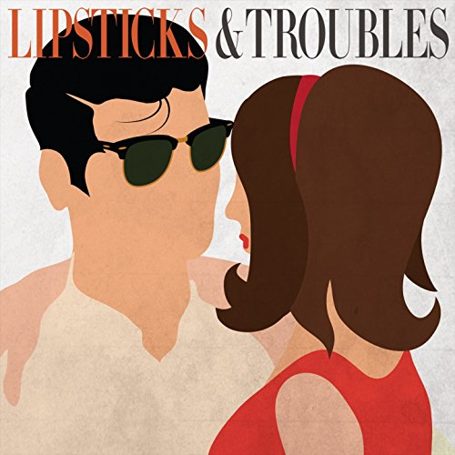 Lipsticks & Troubles