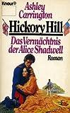 Hickory Hill - Das Vermächtnis der Alice Shadwell (Knaur Taschenbücher. Romane, Erzählungen)