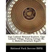 Cape Lookout National Seashore, Cape Lookout Village, Fishing Cottage No.