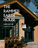 The Rammed Earth House: Rediscovering the Most Ancient Building Material (Real Goods independent living books)