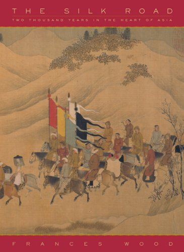 The Silk Road: Two Thousand Years in the Heart of Asia