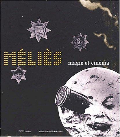 Mèlies, magie et cinéma par Jacques Malthête, Laurent Mannoni