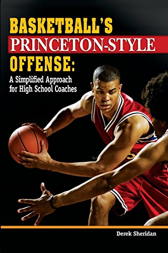 Basketball's Princeton-Style Offense: A Simplified Approach for High School Coaches by Derek Sheridan (1-Dec-2008) Paperback