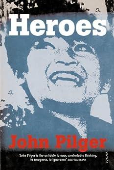 Heroes by [Pilger, John]