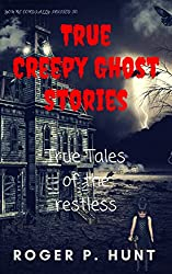 You're cordially invited to: True Creepy Ghost Stories: True tales of the restless:: Ghosts, Hauntings Demons and Monsters! Come on in!!: Mycreepybooks