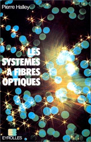 Les systèmes à fibres optiques
