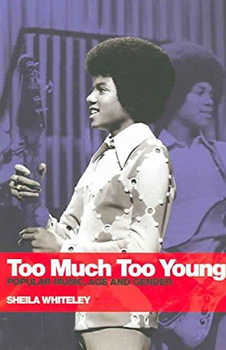[(Too Much Too Young : Popular Music Age and Gender)] [By (author) Sheila Whiteley] published on (June, 2005)