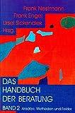 Das Handbuch der Beratung 2: Ansätze, Methoden und Felder: BD 2