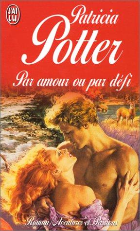 Par amour ou par défi par Patricia Potter