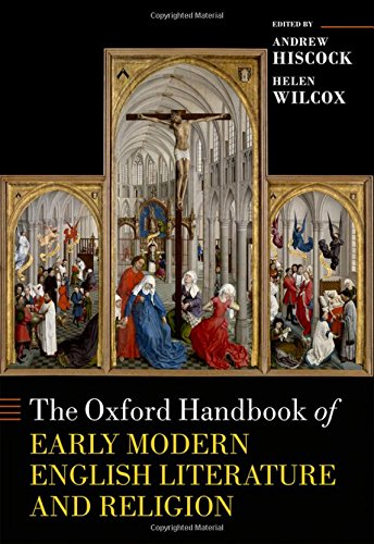 The Oxford Handbook of Early Modern English Literature and Religion (Oxford Handbooks)